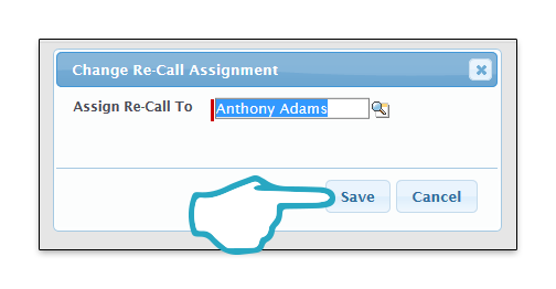 Change Re-Call Assignment Save Click